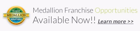 Medallion Franchise Opportunities. Learn More